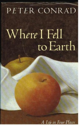WHERE I FELL TO EARTH : A LIFE IN FOUR PLACES