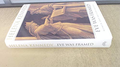 Eve Was Framed: Women and British Justice: Kennedy, Helena