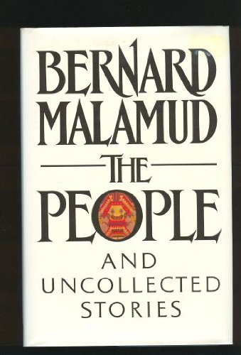 THE PEOPLE and uncollected stories: MALAMUD, BERNARD