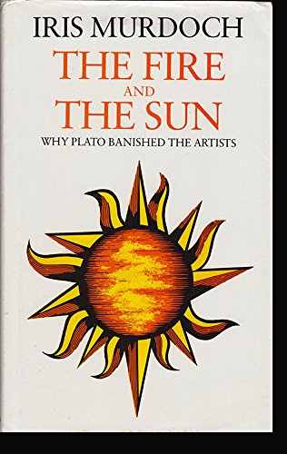 9780701136673: The Fire and the Sun: Why Plato Banished the Artists
