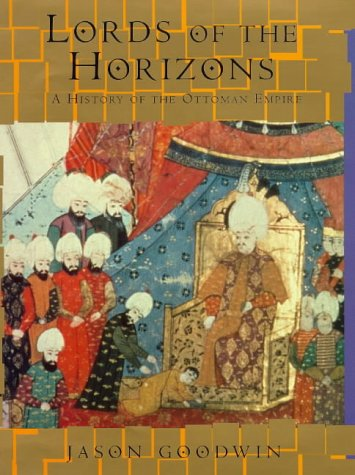 9780701136697: Lords of the Horizons: a history of the Ottoman Empire