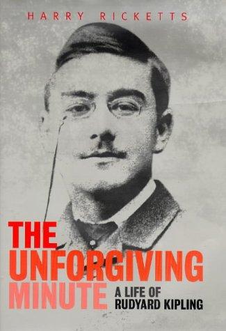 9780701137441: The Unforgiving Minute: Life of Rudyard Kipling