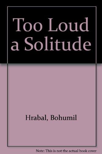 9780701137731: Too Loud a Solitude