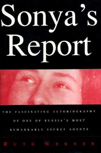 9780701138011: Sonya's Report: Fascinating Autobiography of One of Russia's Most Remarkable Secret Agents