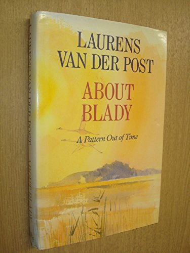 About Blady: Post, Van Der Post, Laurence