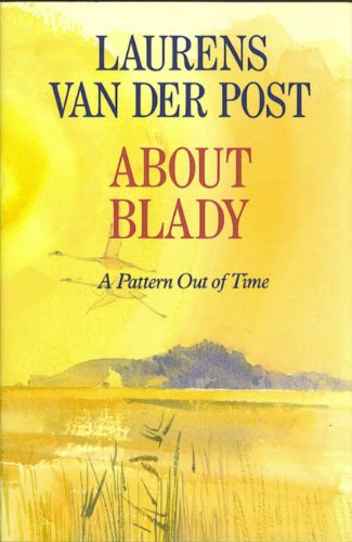 9780701138028: About Blady: A Pattern Out of Time