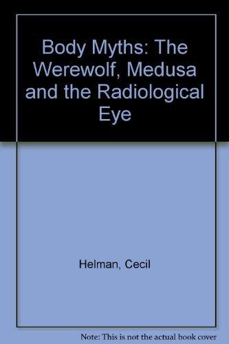 9780701138035: Body Myths: The Werewolf, Medusa and the Radiological Eye