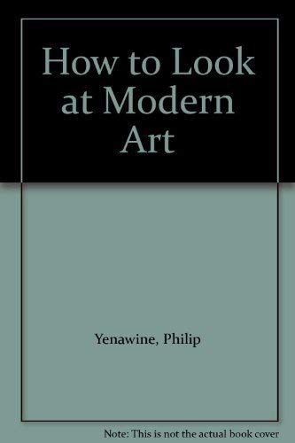 9780701138615: How to Look at Modern Art