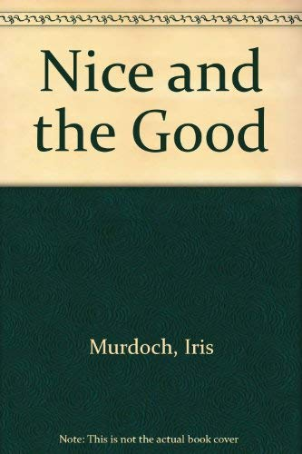 9780701138646: Nice and the Good