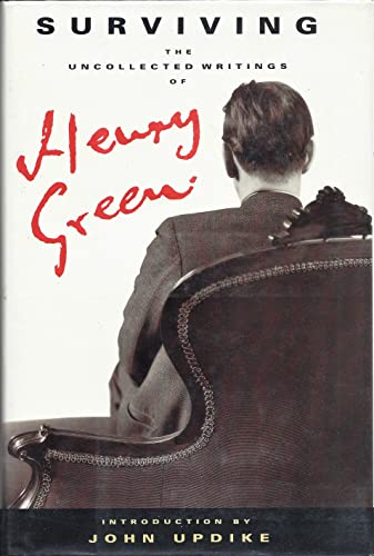 9780701138851: Surviving: The uncollected works of Henry Green