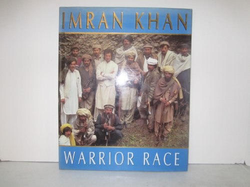 Warrior Race - A Journey Through The Land Of The Tribal Pathans (0701138904) by Imran Khan