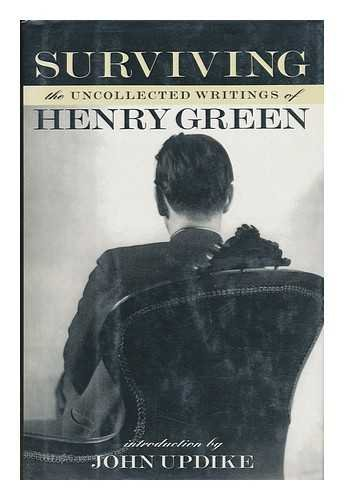 9780701139001: SURVIVING: The Uncollected Writings of Henry Green