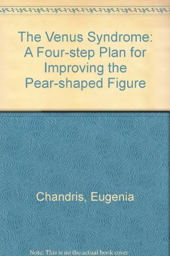 9780701139667: The Venus Syndrome: A Four-step Plan for Improving the Pear-shaped Figure