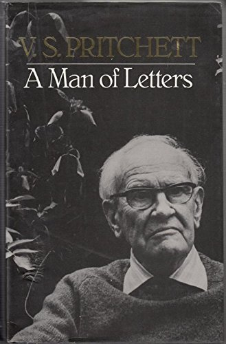 A Man of Letters: Selected Essays -: Pritchett, V. S.