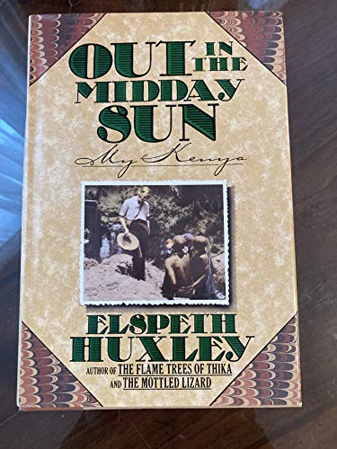 9780701139759: Out in the Midday Sun: My Kenya