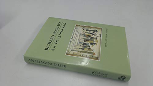 9780701140151: An Imagined Life: Life and Times, 1959-91