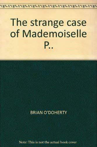 9780701145330: The Strange Case of Mademoiselle P