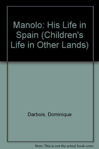 9780701150280: Manolo: His Life in Spain (Children's Life in Other Lands)
