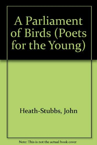 A Parliament of Birds (Poets for the Young): John Heath-Stubbs
