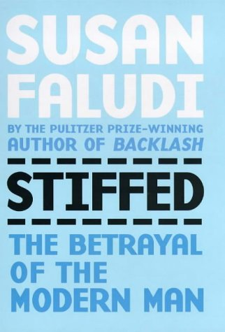 9780701157036: Stiffed: The Betrayal of the Modern Man