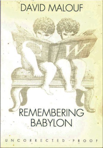 Remembering Babylon: Malouf, David