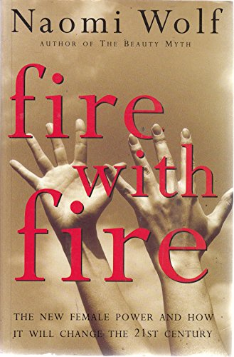 9780701160852: Fire with Fire: New Female Power and How it Will Change the 21st Century