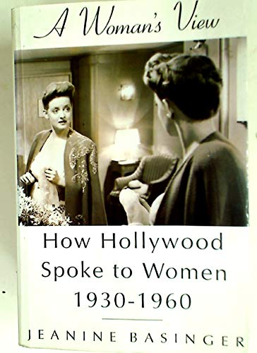 9780701160937: A Woman's View: How Hollywood Spoke to Women, 1930-1960
