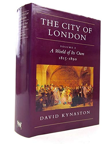 9780701160944: The City of London: A World of Its Own, 1815-90 v. 1 (History of the City)