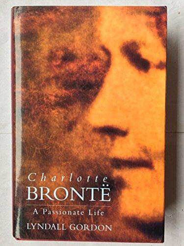 9780701161378: CHARLOTTE BRONTE A Passionate Life