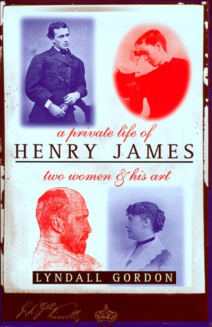 9780701161668: A PRIVATE LIFE OF HENRY JAMES : Two Women and His Art