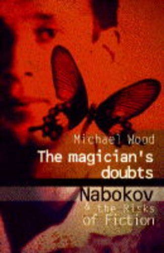 9780701161972: The Magician's Doubts: Nabokov and the Risks of Fiction.