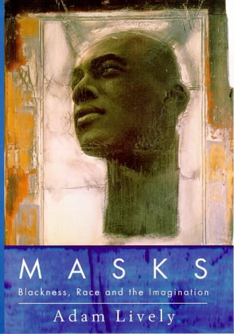 9780701162443: Masks: Blackness, Race and the Imagination
