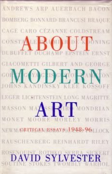About Modern Art: Critical Essays, 1948-96