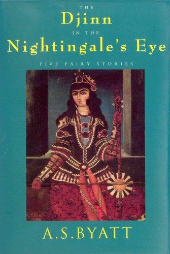 9780701162788: The Djinn in the Nightingale's Eye: Five Fairy Stories