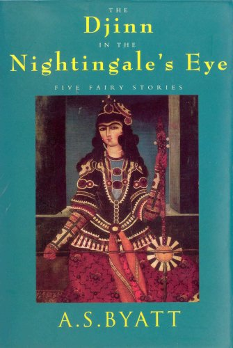 9780701162788: The Djinn In The Nightingale's Eye: Five Fairy Stories