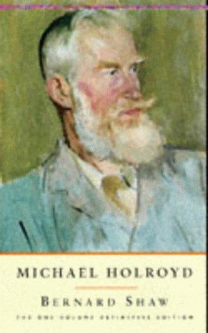 Bernard Shaw: Michael Holroyd