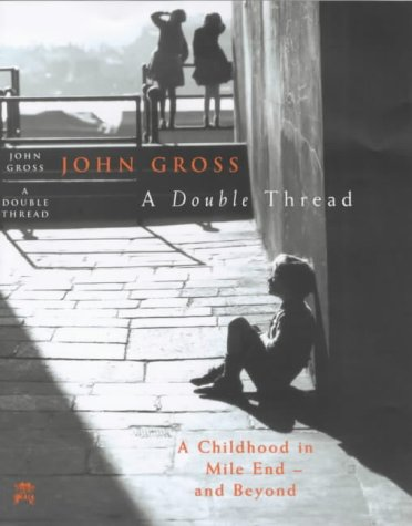 9780701163303: A Double Thread: A Childhood in Mile End - And Beyond