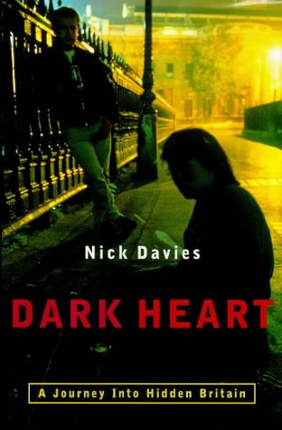9780701163518: DARK HEART: THE SHOCKING TRUTH ABOUT HIDDEN BRITAIN