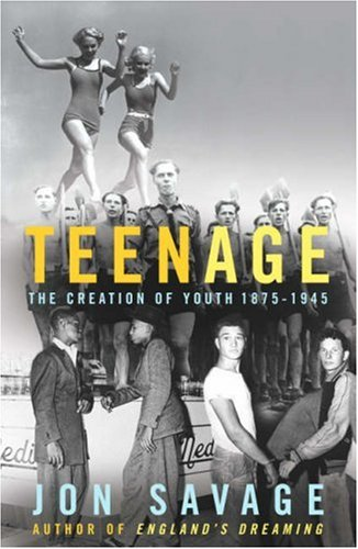9780701163617: Teenage: The Creation of Youth 1875 - 1945