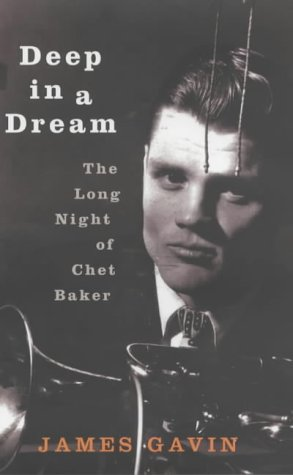 9780701163815: Deep in a Dream: The Long Night of Chet Baker