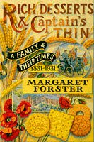 9780701163945: Rich Desserts And Captain's Thin: a Family And Their Times, 1831-1931