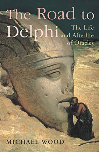 9780701165468: The Road To Delphi: The Life and Afterlife of Oracles