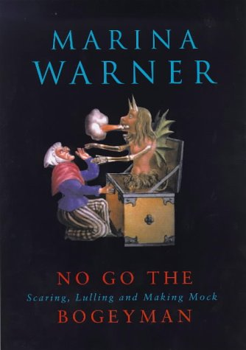 9780701165932: No Go the Bogeyman: Scaring, Lulling and Making Mock