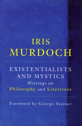 9780701166298: Existentialists And Mystics: Writings on Philosophy and Literature