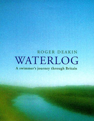 9780701166526: Waterlog: A Swimmer's Journey Through Britain
