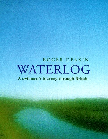 Waterlog. A Swimmer's Journey Through Britain.