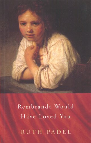 Rembrandt Would Have Loved You (Chatto Poetry): Ruth Padel