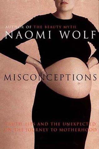 9780701167271: Misconceptions: Truth, Lies and the Unexpected on the Journey to Motherhood