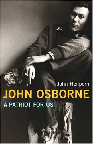 9780701167806: JOHN OSBORNE. A Patriot for Us.