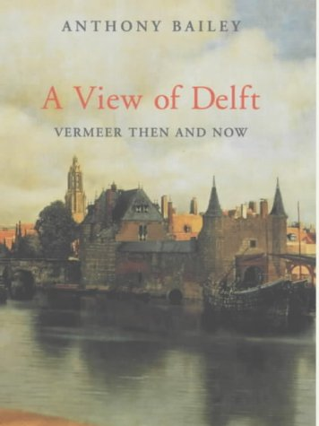 9780701169138: A View of Delft: Vermeer Then and Now